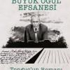 Büyük Oğul Efsanesi-Tonguç'un Romanı