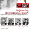 """""""Bağımsızlık Benim Karakterimdir"""" – Kemalizm ve Kemalist Aydınların Tarihsel Yolculuğu – Açıkoturum"""